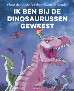 ik-ben-bij-de-dinosaurussen-geweest-floor-de-goede-edward-van-de-vendel-querido-kinderboek
